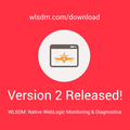 WLSDM for WebLogic v2.1.5 Released.. It's on WebLogic Community Portal!